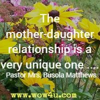 The mother-daughter relationship is a very unique one .... Pastor Mrs. Busola Matthews