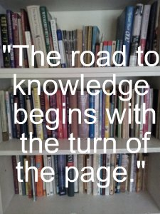The road to knowledge begins with the turn of the page. Quotes about Books