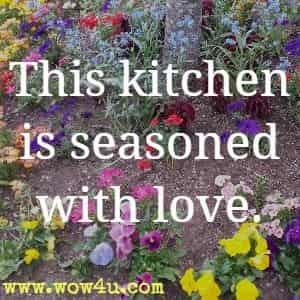 This kitchen is seasoned with love.