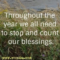 throughout the year we all need to stop and count our blessings