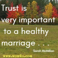 Trust is very important to a healthy marriage . . . Sarah McMillan
