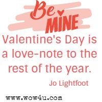 Valentine's Day is a love-note to the rest of the year. Jo Lightfoot