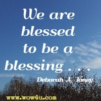 We are blessed to be a blessing . . . Deborah A. Toney