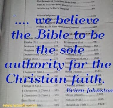 .... we believe the Bible to be the sole authority for the Christian faith.    Brian Johnston