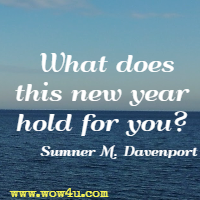 What does this new year hold for you? Sumner M. Davenport
