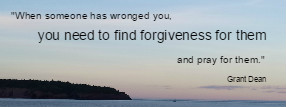 When someone has wronged you, you need to find forgiveness for  them and pray for them.