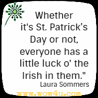 Whether it's St. Patrick's Day or not, everyone has a little luck o' the Irish in them. Laura Sommers
