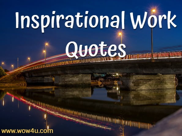 71 Inspirational Quotes For Work Quotes