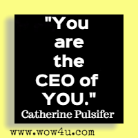 You are the CEO of YOU. Catherine Pulsifer