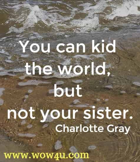 30 Funny Sister Quotes which Will Make You Smile
