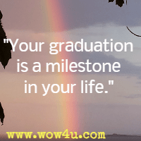 83 Graduation Quotes Inspirational Words Of Wisdom